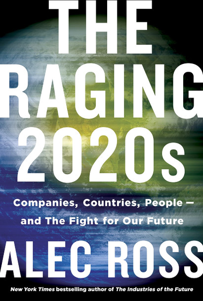 The Raging 2020s: Companies, Countries, People - And the Fight for Our Future - Cover