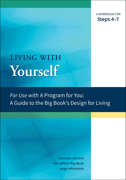 Living with Yourself: A Workbook for Steps 4-7 ( A Program for You )