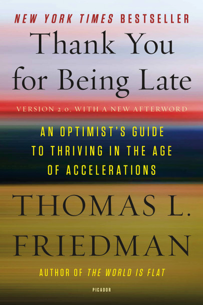 Thank You for Being Late: An Optimist's Guide to Thriving in the Age of Accelerations Cover