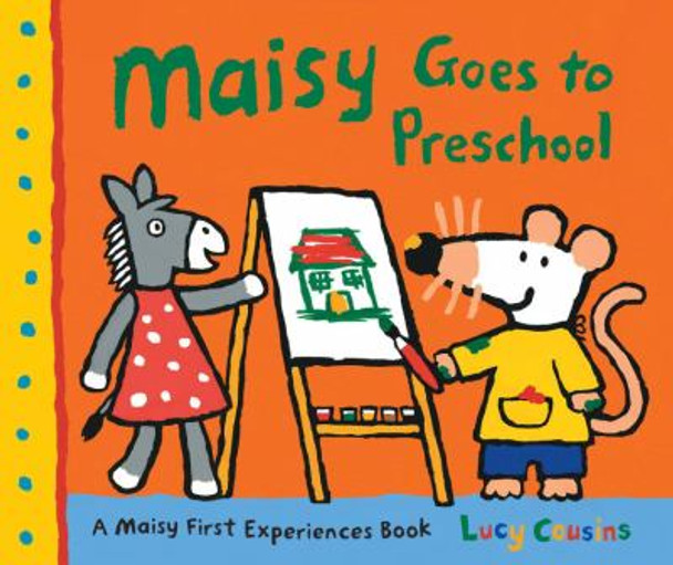 Maisy Goes to Preschool: A Maisy First Experiences Book Cover