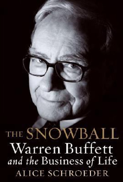 The Snowball: Warren Buffett and the Business of Life Cover