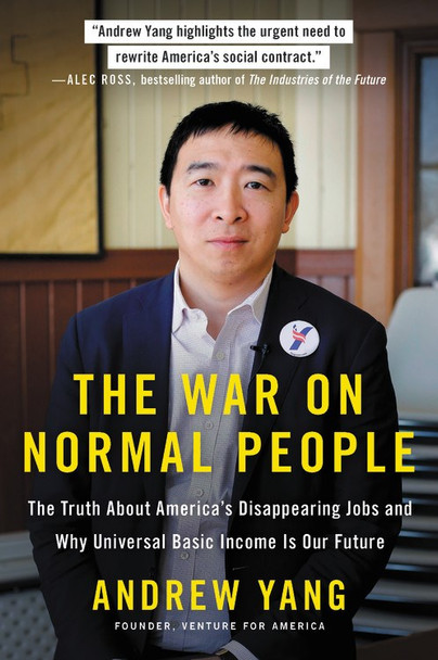 The War on Normal People: The Truth about America's Disappearing Jobs and Why Universal Basic Income Is Our Future Cover