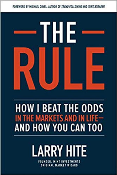 The Rule: How I Beat the Odds in the Markets and in Life--And How You Can Too Cover