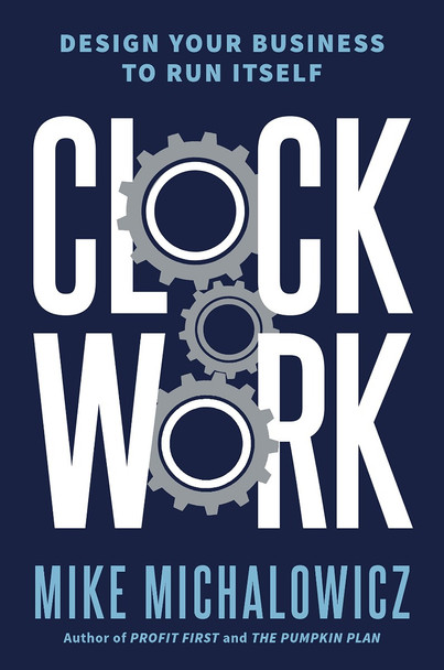 Clockwork: Design Your Business to Run Itself Cover