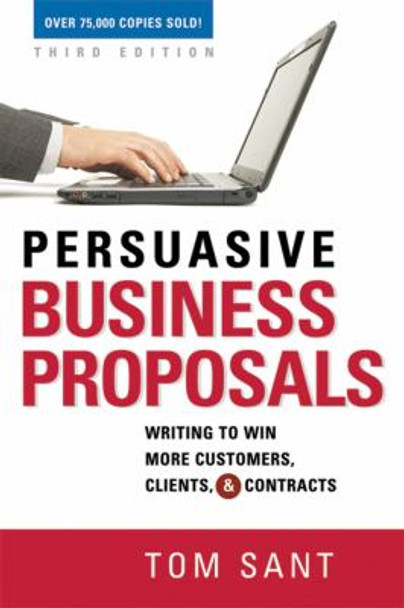 Persuasive Business Proposals: Writing to Win More Customers, Clients, and Contracts Cover