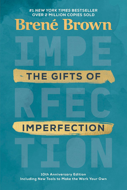 The Gifts of Imperfection: 10th Anniversary Edition: Features a New Foreword and Brand-New Tools Cover