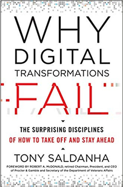 Why Digital Transformations Fail: The Surprising Disciplines of How to Take Off and Stay Ahead Cover