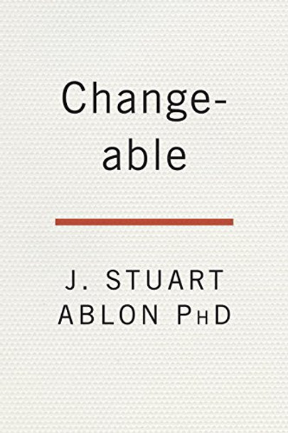 Changeable: The Surprising Science Behind Helping Anyone Change* Cover