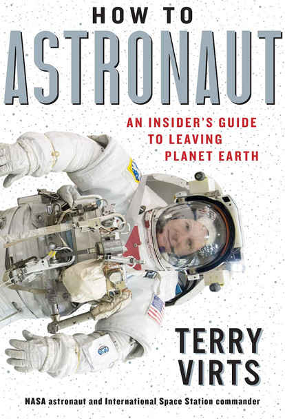 How to Astronaut: An Insider's Guide to Leaving Planet Earth Cover
