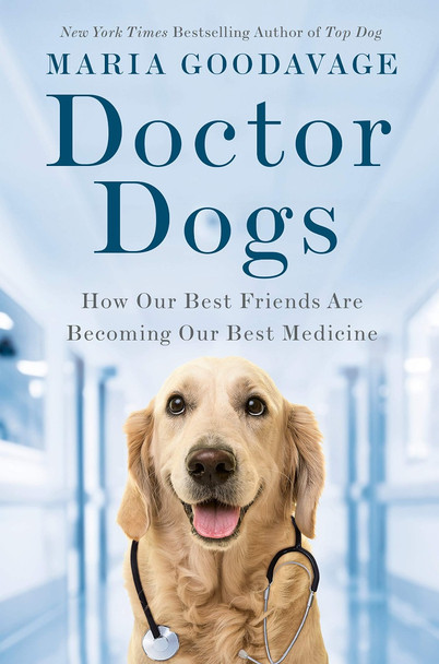 Doctor Dogs: How Our Best Friends Are Becoming Our Best Medicine Cover