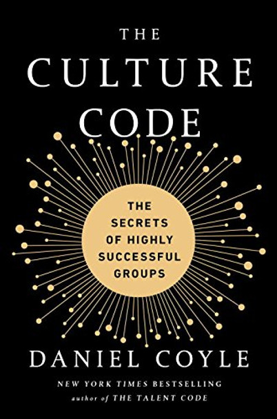 The Culture Code: The Secrets of Highly Successful Groups Cover