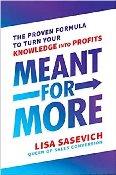 Meant for More: The Proven Formula to Turn Your Knowledge Into Profits Cover