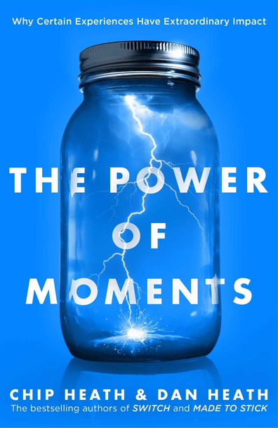 The Power of Moments: Why Certain Experiences Have Extraordinary Impact Cover