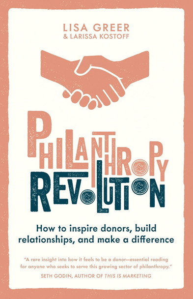 Philanthropy Revolution: How to Inspire Donors, Build Relationships and Make a Difference Cover