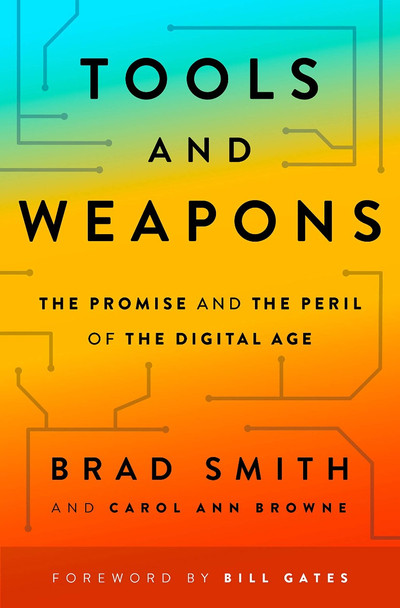 Tools and Weapons: The Promise and the Peril of the Digital Age Cover