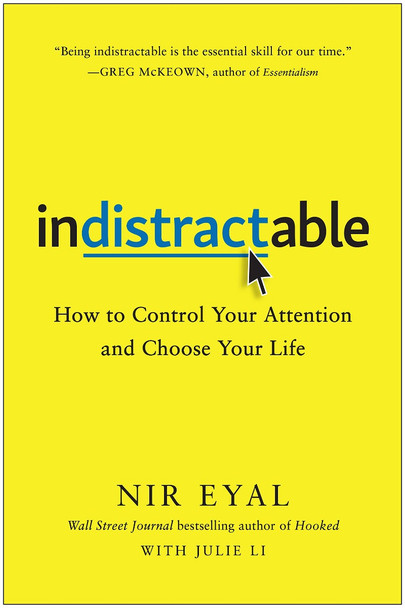 Indistractable: How to Control Your Attention and Choose Your Life Cover