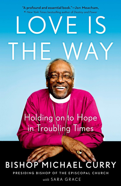 Love Is the Way: Holding on to Hope in Troubling Times Cover