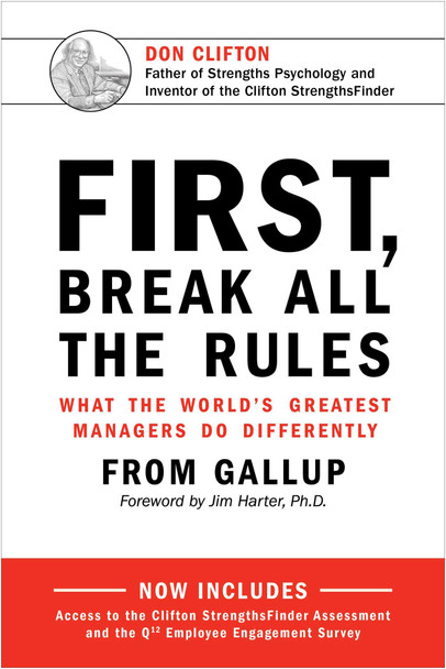 First, Break All the Rules: What the World's Greatest Managers Do Differently Cover