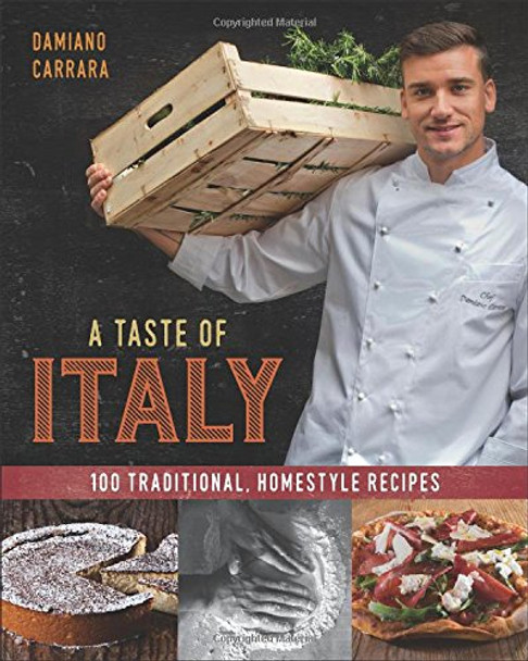 A Taste of Italy: 100 Traditional, Homestyle Recipes Cover
