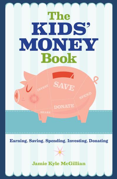 The Kids' Money Book: Earning, Saving, Spending, Investing, Donating Cover