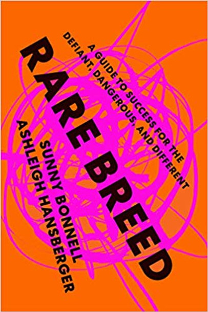 Rare Breed: A Guide to Success for the Defiant, Dangerous, and Different Cover