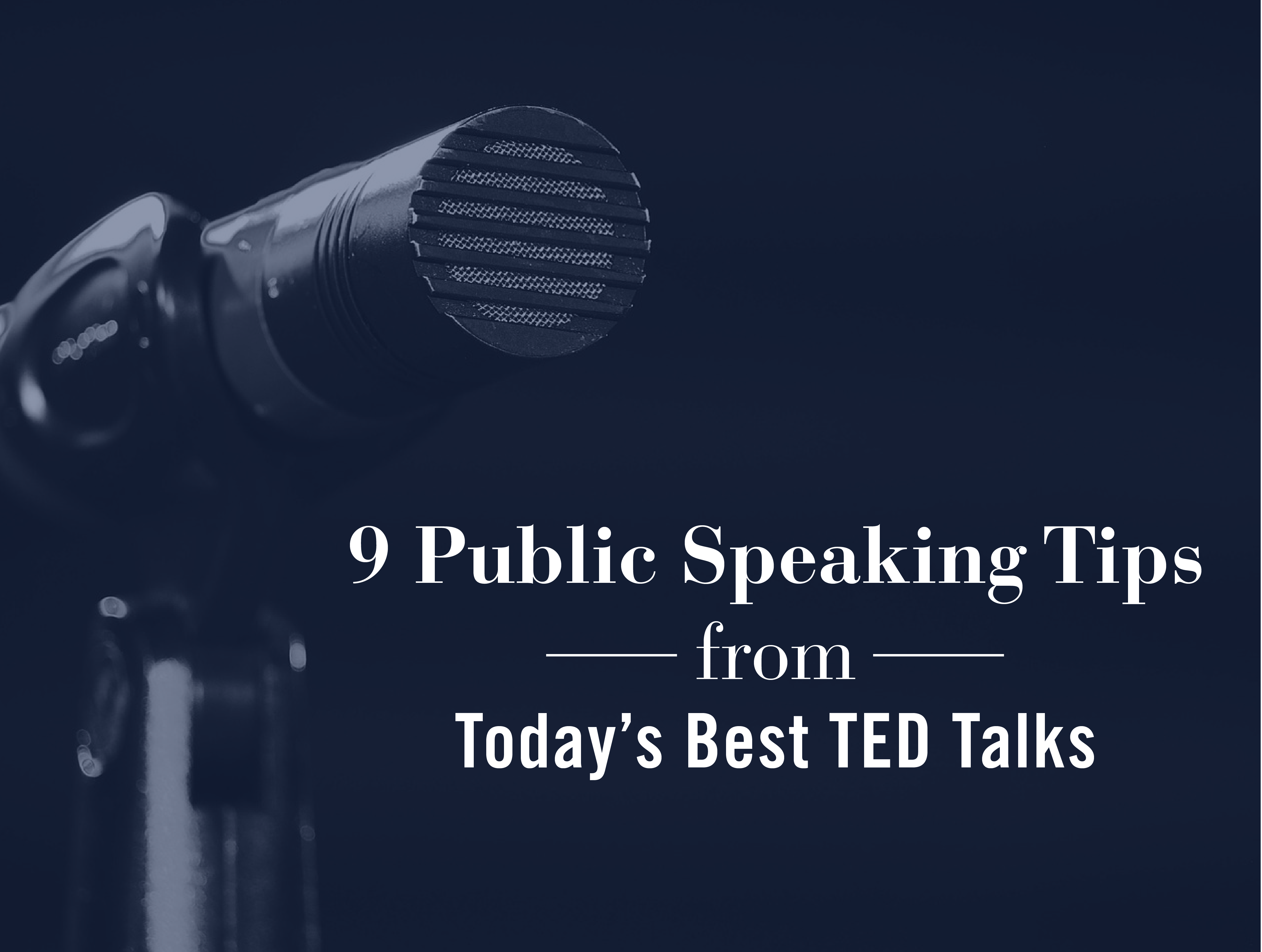 9 Public Speaking Tips from Today's Best TED Talks from Carmine Gallo 3-01
