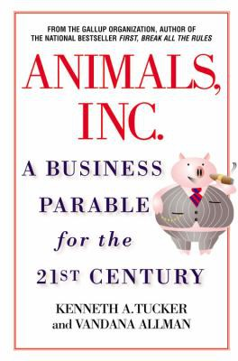 animals inc: a business parable for the 21st century