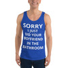 Sorry I just did your boyfriend Tank Top