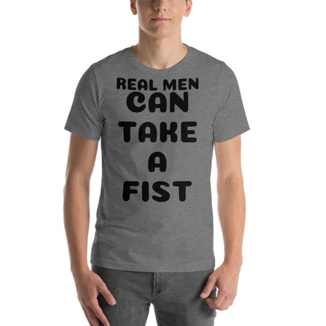 Real Men Can take a fist Short-Sleeve T-Shirt