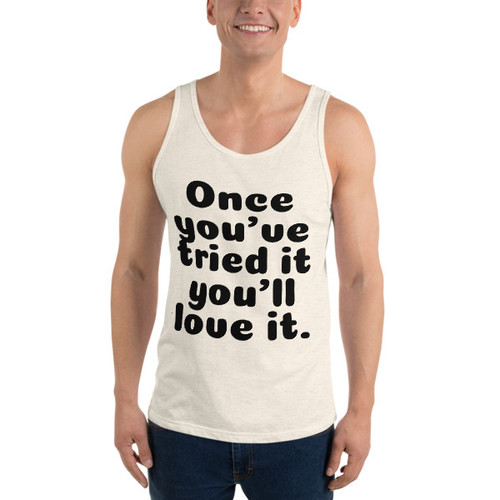 Once you've tried it Tank Top