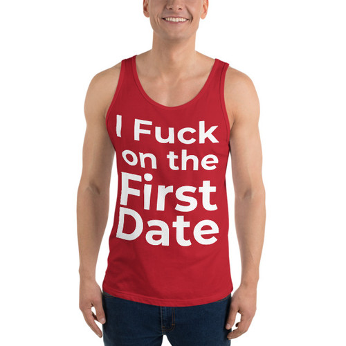 I fuck on the first date Tank Top
