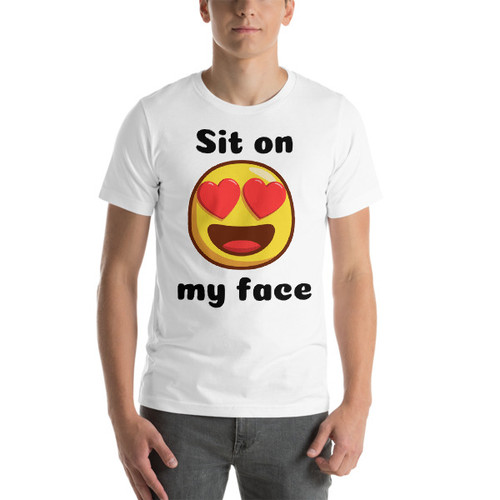 Sit on my face Short-Sleeve T-Shirt