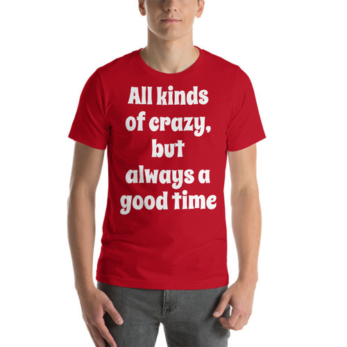 All kinds of crazy Short-Sleeve T-Shirt