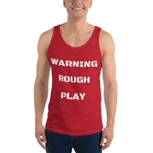 Warning rough play Tank Top