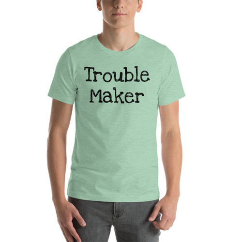Trouble maker (black print)Short-Sleeve T-Shirt