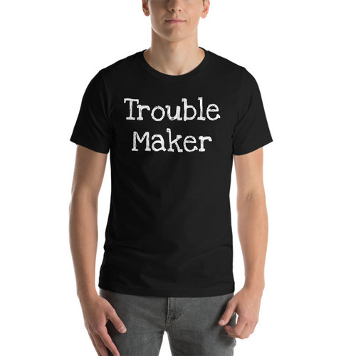 Trouble maker (white print) Short-Sleeve T-Shirt