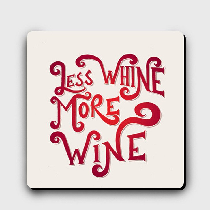 COATYP015 - LESS WHINE, MORE WINE