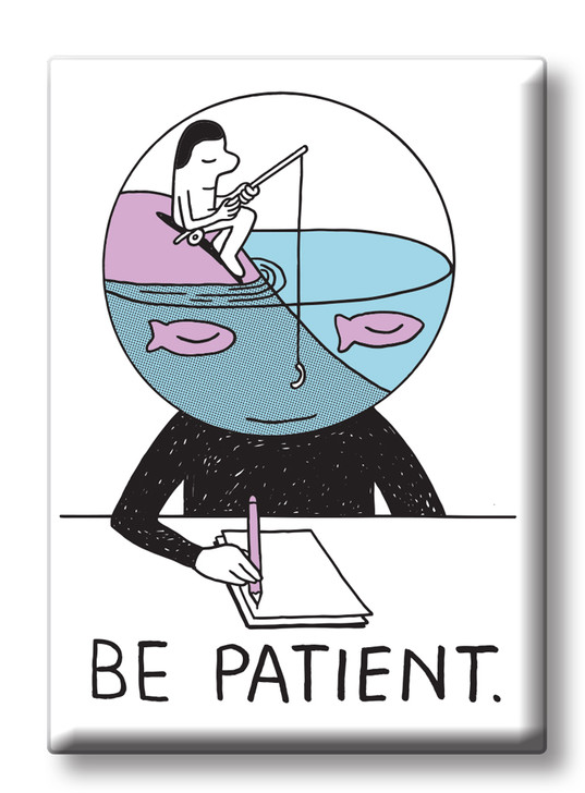 JVMAG10 - BE PATIENT MAGNET