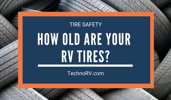 How Old Are Your RV Tires?