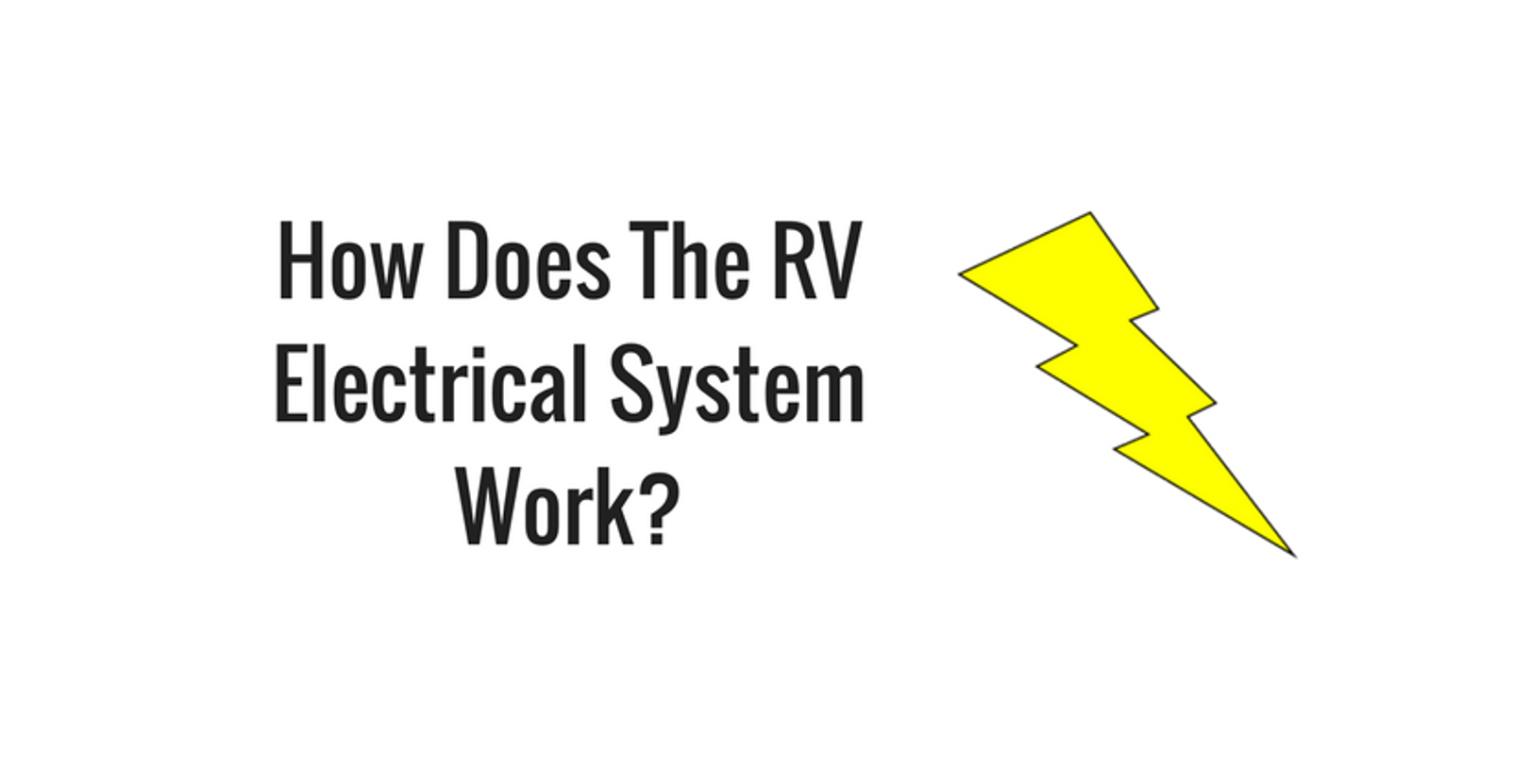 How Does the RV Electrical System Work?
