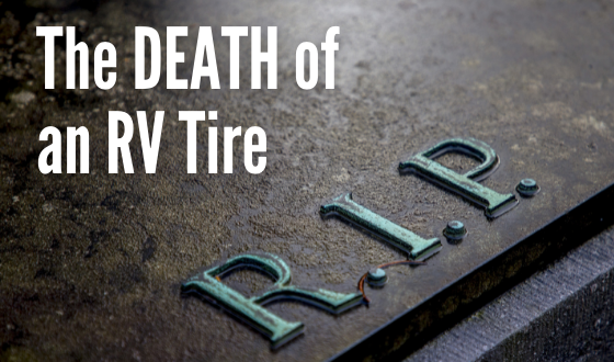 The Death of an RV Tire