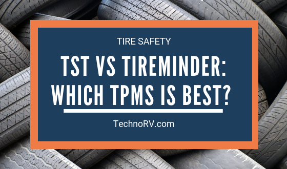 TST VS TireMinder: Which RV Tire Pressure Monitoring Systems is Best?