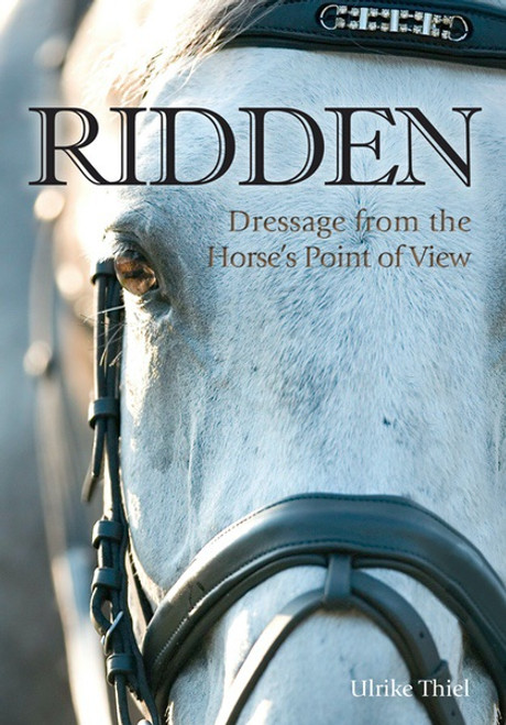 Ridden: Dressage from the Horse's Point of View
