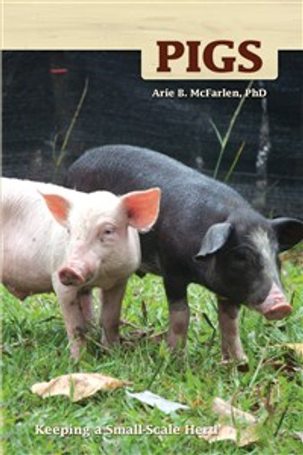 Pigs: Keeping a Small-Scale Herd