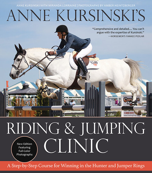 Anne Kursinski's Riding & Jumping Clinic: New Edition