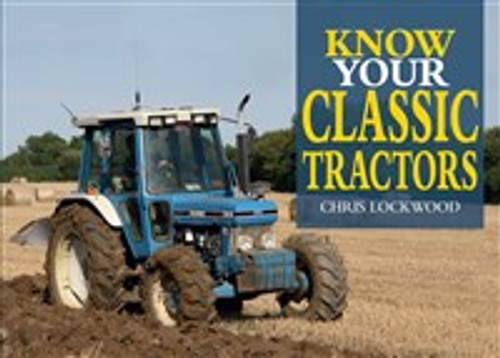Know Your Classic Tractors - 2nd Edition