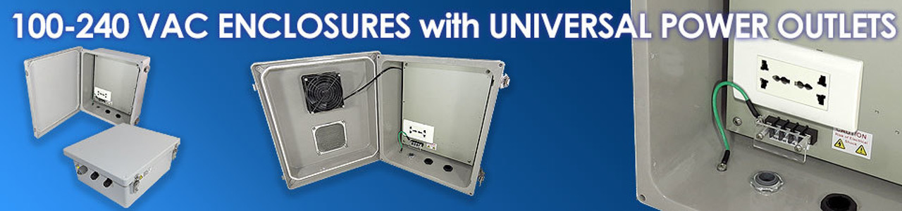 100-240 VAC Enclosures with Universal Power