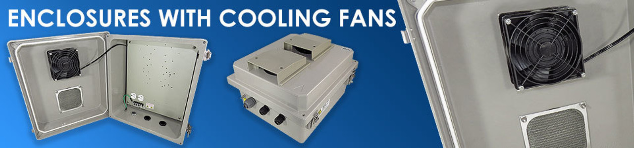Vented Weatherproof Enclosures with Cooling Fans