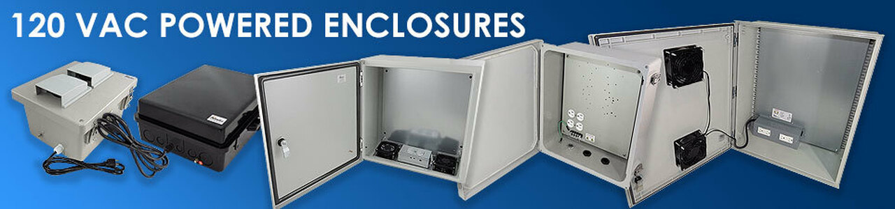 120 VAC Powered Enclosures