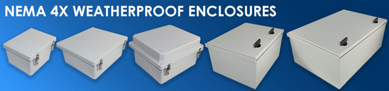 NEMA 4X Weatherproof Enclosures